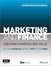 Marketing and Finance - Creating Shareholder Value ebook by Malcolm McDonald,Keith Ward,Brian D. Smith
