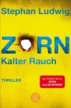 Zorn 5 - Kalter Rauch - Thriller ebook by Stephan Ludwig