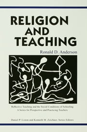 Religion and Teaching ebook by Ronald D. Anderson