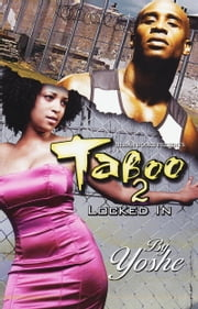 Taboo 2: Locked In ebook by Yoshe
