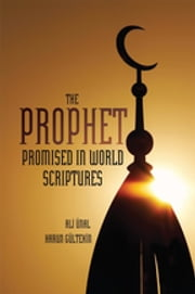 The Prophet Promised in World Scriptures ebook by Ali Unal,Harun Gultekin