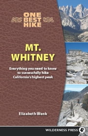 One Best Hike: Mt. Whitney ebook by Elizabeth Wenk