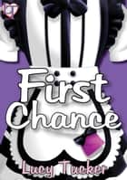 Chance 01 - First Chance - Luke Chance #1 ebook by Lucy Tucker