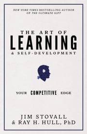The Art of Learning and Self-Development - Your Competitive Edge ebook by Jim Stovall, Raymond H. Hull