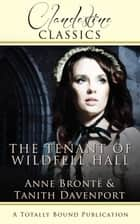 The Tenant of Wildfell Hall ebook by Tanith Davenport