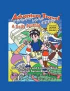Adventure Travel: A Daily Journal ebook by