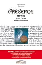 PRESENCE – OVNIs, Crop Circles et Exocivilisations ebook by Denis Roger DENOCLA