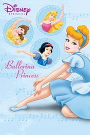 Ballerina Princess ebook by Disney Book Group