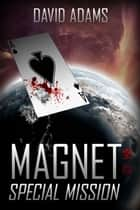 Magnet: Special Mission - Lacuna ebook by David Adams