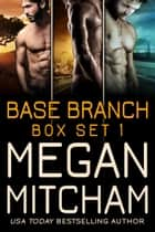 Base Branch Series - Box Set 1 ebook by
