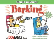 Barking - Simple Solutions ebook by Kim Campbell Thornton,Buck Jones