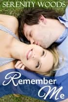 Remember Me ebook by Serenity Woods