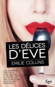 Les délices d'Eve ebook by Emilie Collins