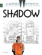 Largo Winch - Tome 12 - Shadow ebook by Philippe Francq, Jean Van Hamme