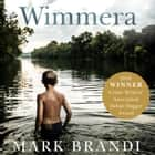 Wimmera - The bestselling Australian debut from the Crime Writers' Association Dagger winner audiobook by Mark Brandi