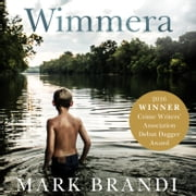 Wimmera - The bestselling Australian debut from the Crime Writers' Association Dagger winner Hörbuch by Mark Brandi
