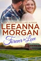 Forever In Love - A Sweet Small Town Romance ebook by Leeanna Morgan