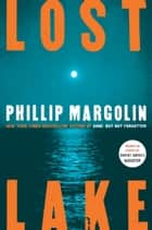 Lost Lake ebook by Phillip Margolin