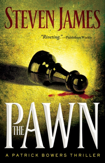 The Pawn (The Bowers Files Book #1) ebook by Steven James