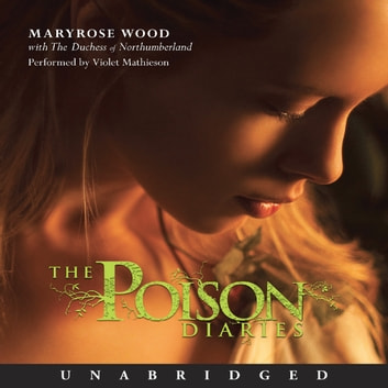 The Poison Diaries audiobook by Maryrose Wood