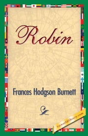 Robin ebook by Burnett, Francis Hodgson