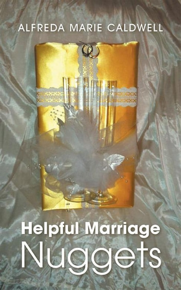 Helpful Marriage Nuggets ebook by Alfreda Marie Caldwell