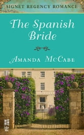 The Spanish Bride - Signet Regency Romance (InterMix) ebook by Amanda McCabe