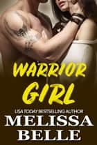 Warrior Girl ebook by Melissa Belle
