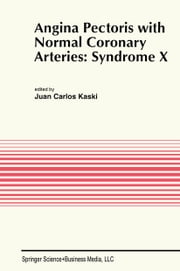 Developments in cardiovascular medicine ebook and audiobook angina pectoris with normal coronary arteries syndrome x ebook by juan carlos kaski fandeluxe PDF