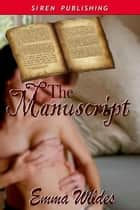 The Manuscript ebook by Emma Wildes