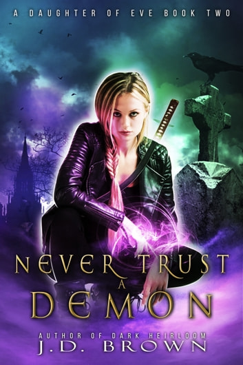 Never Trust a Demon ebook by J.D. Brown