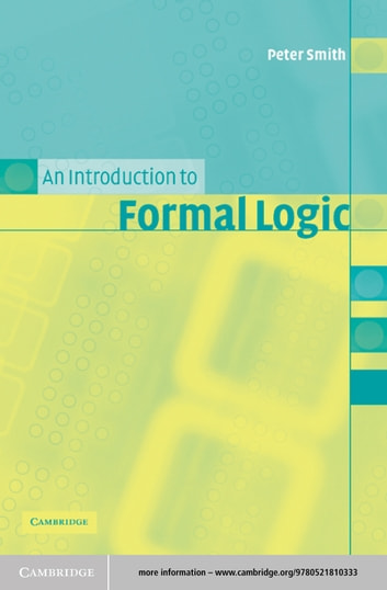 An Introduction to Formal Logic ebook by Peter Smith