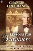 Lessons for Survivors ebook by Charlie Cochrane