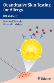 Quantitative Skin Testing for Allergy - IDT and MQT ebook by Bradley F. Marple,Richard L. Mabry