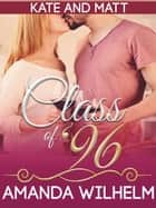 Class of '96 - A Celebrity Standalone Romance ebook by Amanda Wilhelm