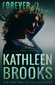 Forever Driven - Forever Bluegrass #4 ebook by Kathleen Brooks