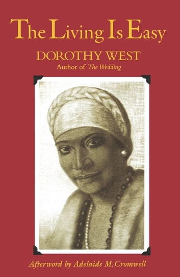 The Living is Easy ebook by Dorothy West,Adelaide M. Cromwell