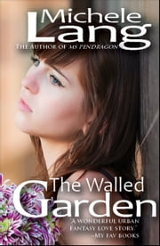 The Walled Garden ebook by Michele Lang