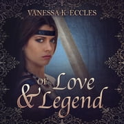 Of Love & Legend livre audio by Vanessa K. Eccles