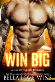 Win Big - Southern Ballers, #3 ebook by Bella Love-Wins