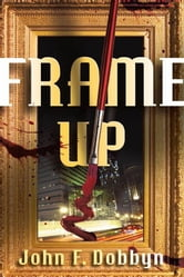Frame-Up ebook by Dobbyn, John F.