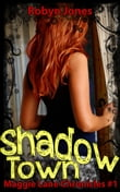 Shadow Town: Maggie Lane Chronicles #1