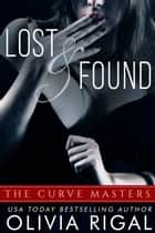 Lost and Found ebook by Olivia Rigal