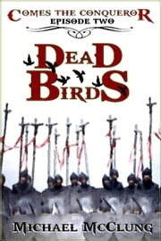 Comes The Conqueror: Dead Birds - Comes The Conqueror, #2 ebook by Michael McClung