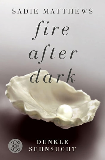 Fire after Dark - Dunkle Sehnsucht ebook by Sadie Matthews