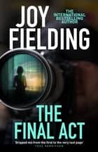 The Final Act ebook by Joy Fielding