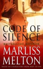 Code of Silence - A Novella based on Characters from Next to Die ebook by Marliss Melton