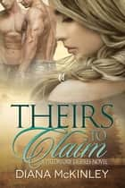 Theirs To Claim ebook by Diana McKinley