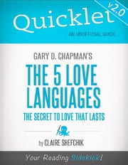 Quicklet on Gary D. Chapman's The 5 Love Languages (CliffNotes-like Summary) ebook by Claire  Shefchik