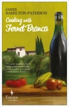 Cooking with Fernet Branca ebook by